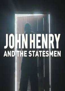 John Henry and the Statesmen