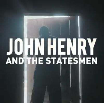 John Henry and the Statesmen