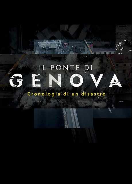 Il Ponte di Genova: cronologia di un disastro