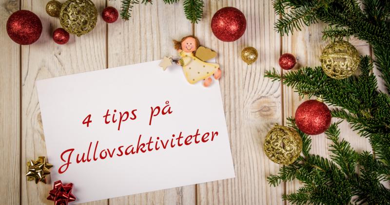 4 tips på bra jullovsaktiviteter 2020