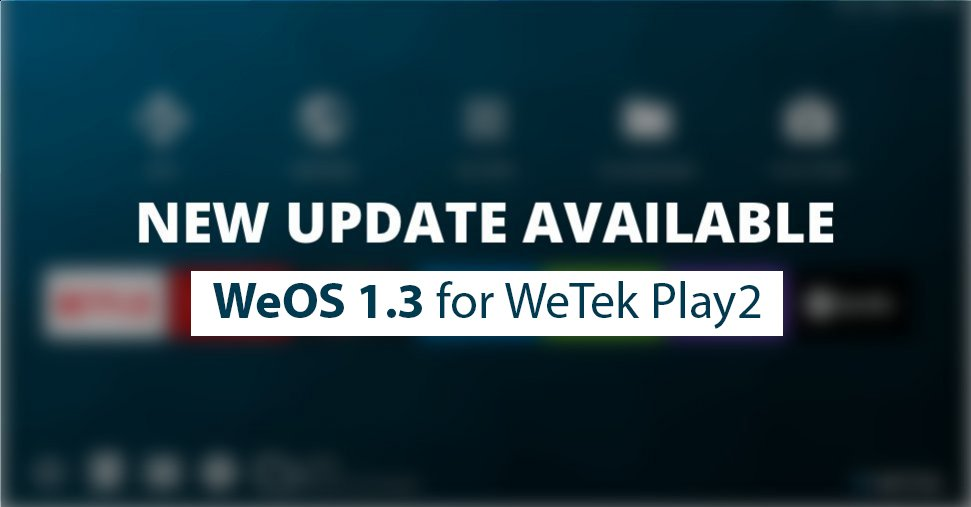 WeOS 1.3 for Play 2 is here!