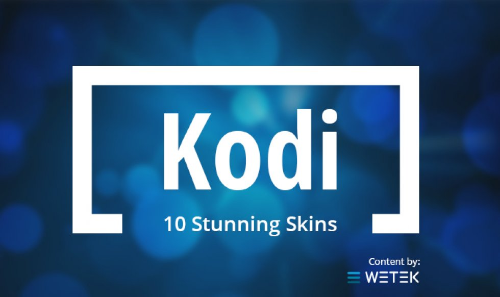 10 Stunning Skins for Kodi