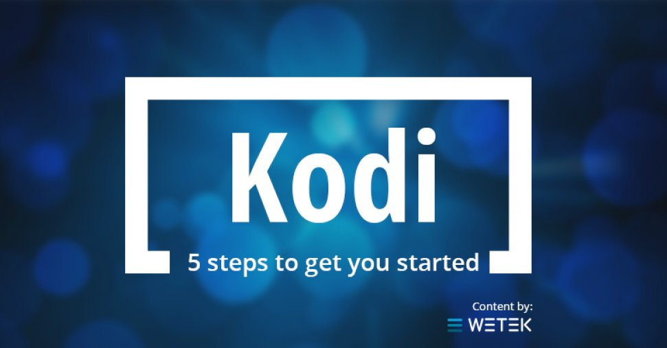 5 Easy Steps To Get You Started With Kodi