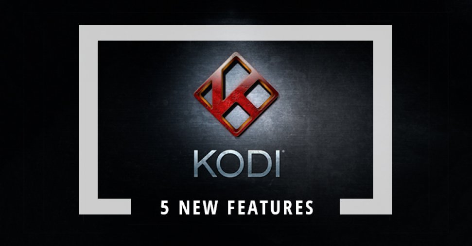 5 Useful Features to Help You Unlock Kodi 17