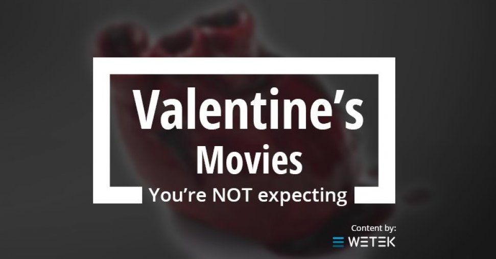 5 Valentine's Movies That Are Not What You Think