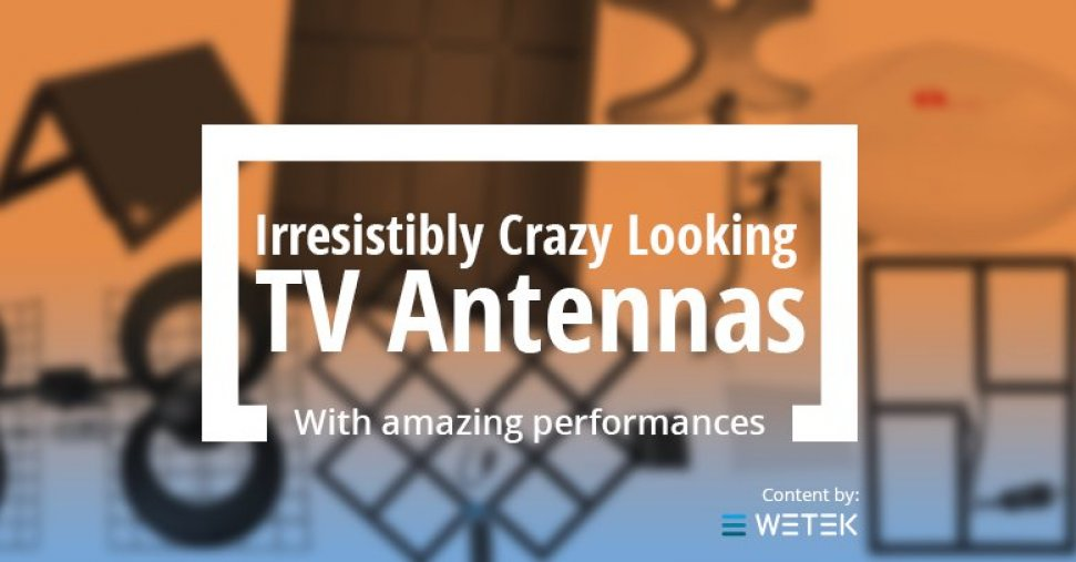 Irresistibly Crazy TV Antennas For An Amazing Performance