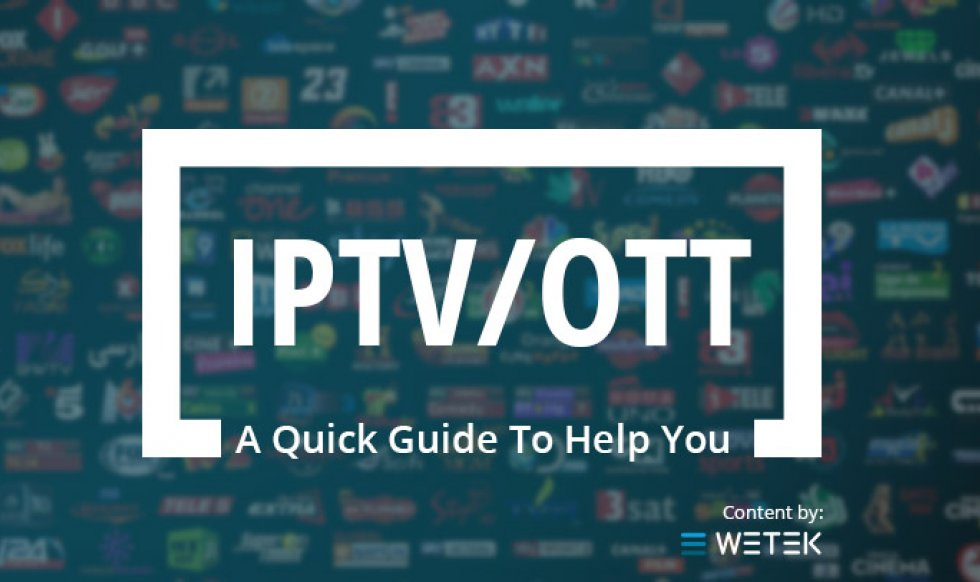 Useful Guide That Will Make You Understand IPTV/OTT Fundamentals