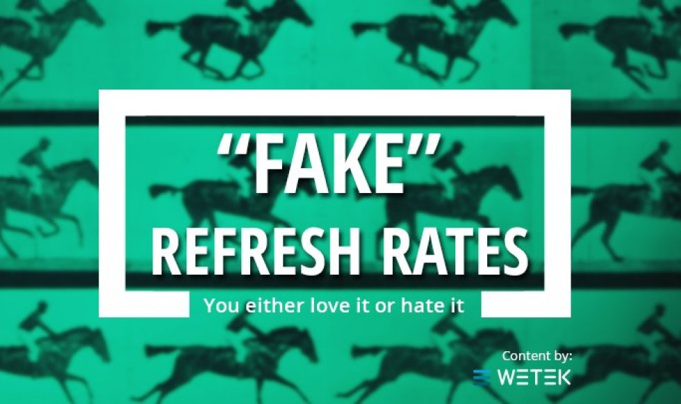 Why Fake Refresh Rate either blows your mind, or your nerves.
