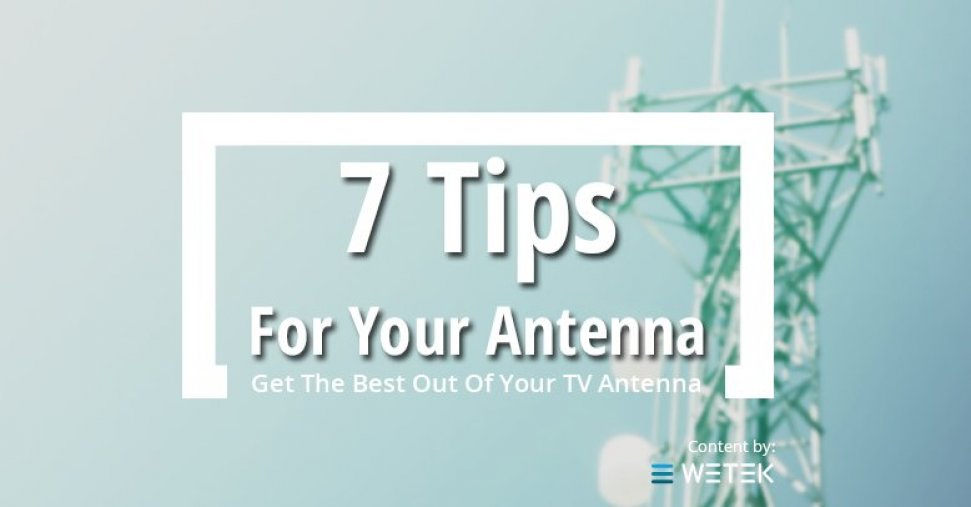 7 Easy Tips Get The Best Out Of Your TV Antenna