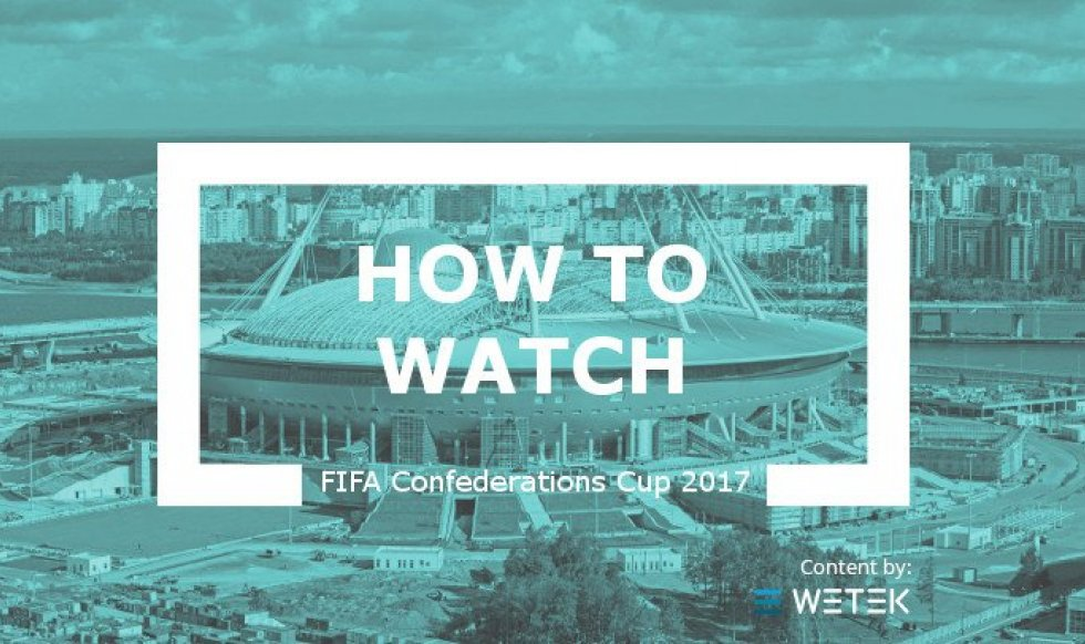 How to watch the FIFA Confederations Cup 2017 on live streaming