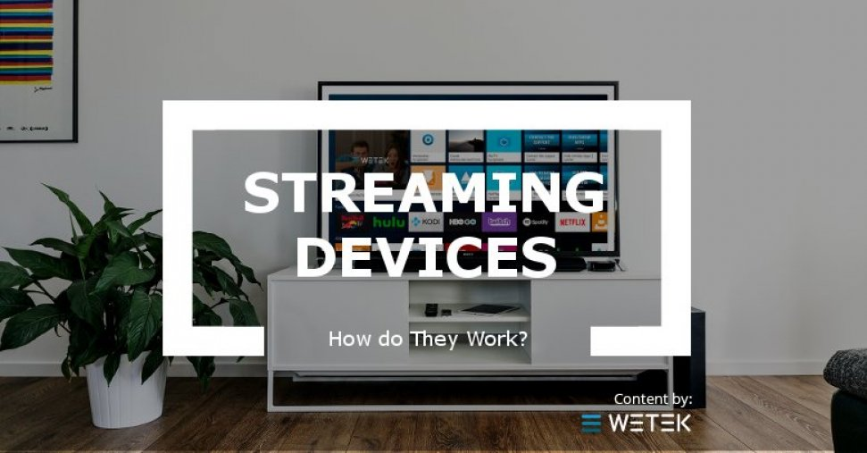 How do TV Streaming Devices Work?