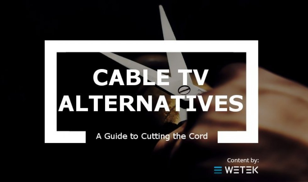 Cable TV Alternatives - A Guide to Cutting the Cord