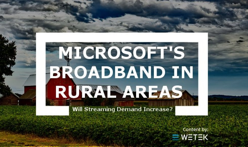 Will Microsoft broadband investment in US rural areas expand demand for streaming devices?