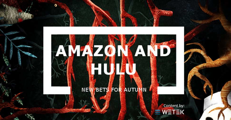 Amazon and Hulu new bets for Autumn