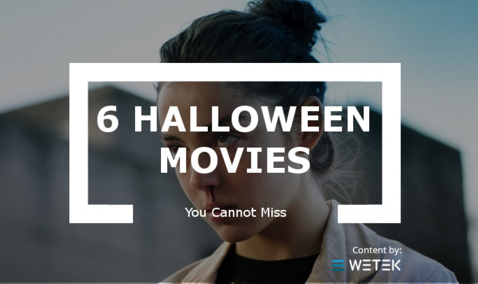 6 Horrifying Movies You Cannot Miss This Halloween