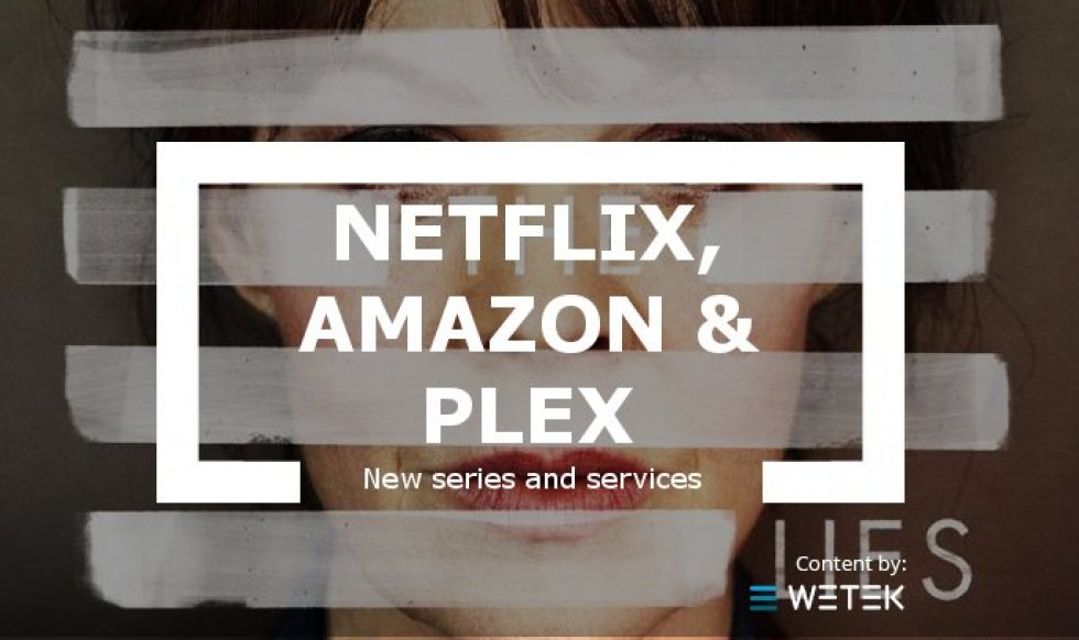 Netflix, Amazon and Plex launch new series and services