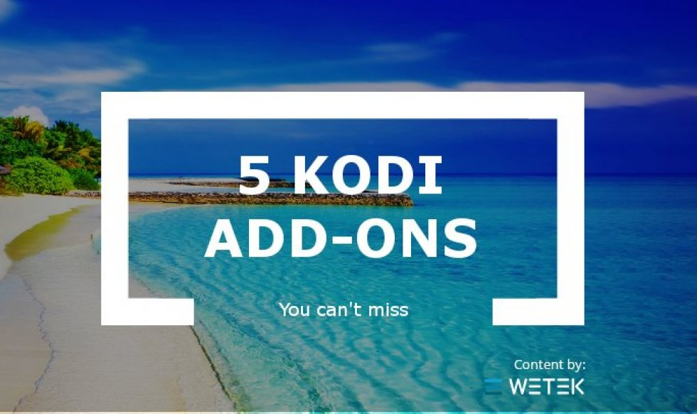 5 Kodi Add-ons You Can't Miss This Month