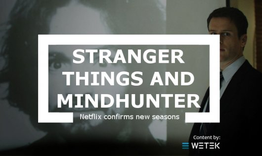 Stranger Things and Mindhunter new seasons confirmed by Netflix