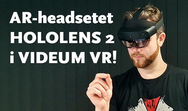 AR-headsetet Hololens 2 finns nu i Videum VR.