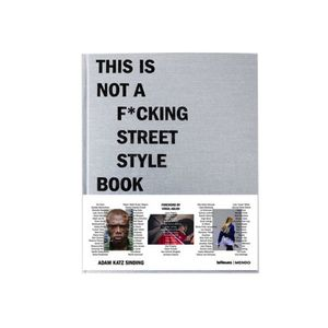 This Is Not A Fuckin Street Style Book