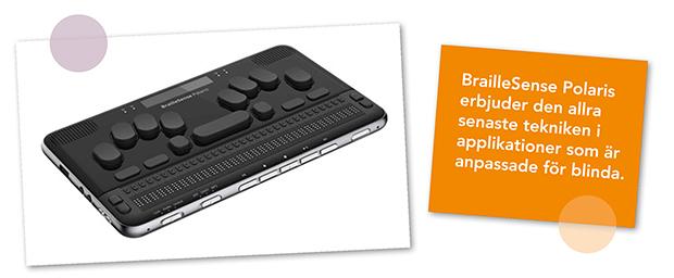 BreilleSense Polaris erbjuder den allra senaste tekniken i applikationer som är anpassade för blinda.