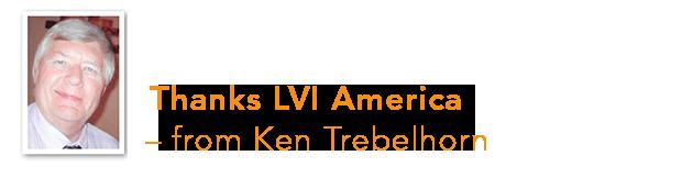 Ken Trebelhorn thanks LVI America for the webinars!