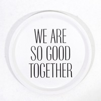 Mellow design bricka We are so good together