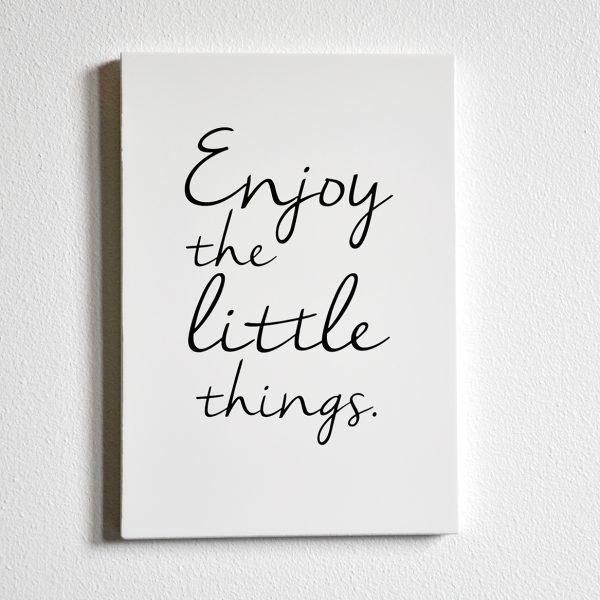 Mellow design trätavla Enjoy the little things....