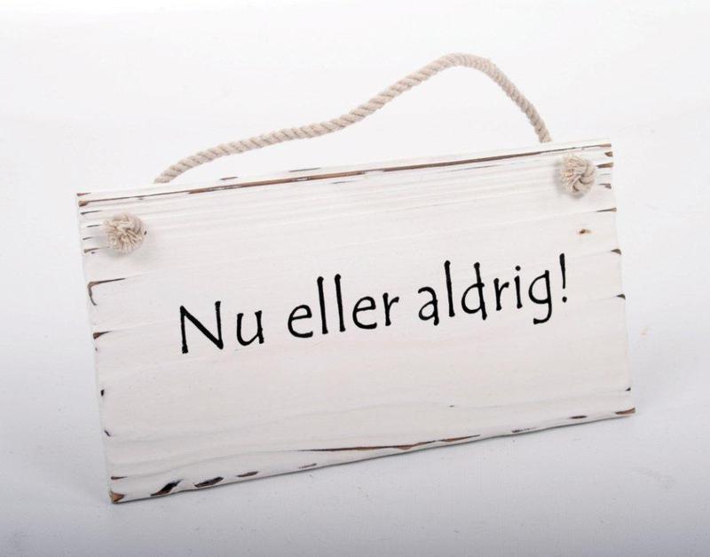 Interstils NU ELLER ALDRIG Tavla