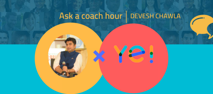 Ask a Coach Hour with Devesh Chawla