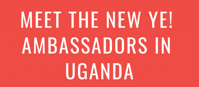 Ye! is Making Waves in Uganda with Two New Ambassadors!