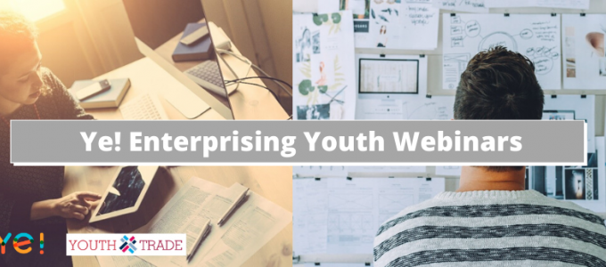 Ye! Enterprising Youth Webinars: Connect with Experts and Business Leaders