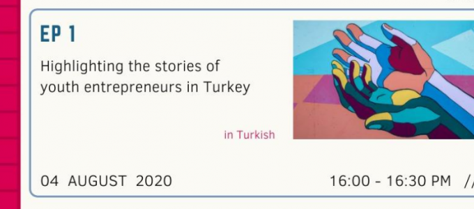 Ep_1 Highlighting the stories of youth entrepreneurs in Turkey