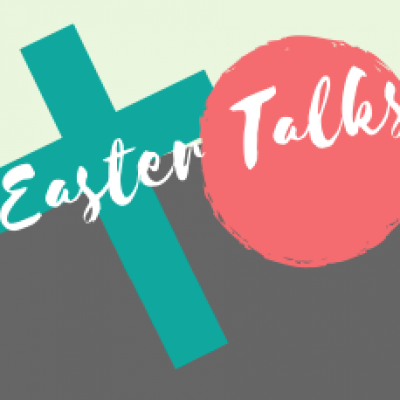 Easter Talks