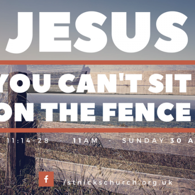 Luke 11.14-28_Jesus. You can't sit on the fence.