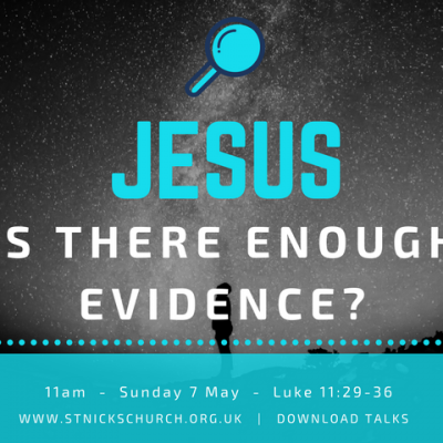 Luke 11.29-36_Jesus. Is there enough evidence_sq