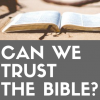 Can we trust the bible_sq