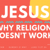 Luke 11.37-54_Jesus. Why religion doesnt work.