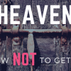 Heaven_how NOT to get in