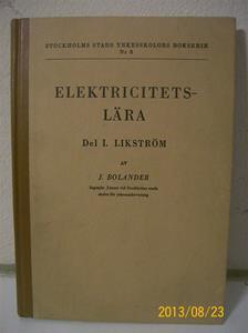 764. Elektricitetslära, nr 8. Del 1 Likström. År: 1953. Pris: 4,40:-. Förf: J Bolander. 101_0416