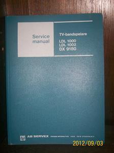 667. Såld. AB Servex, servicemanual TV-Bandspelare. Typ: LDL 1000, LDL 1002, DX 9180. Tillv.land Sverige. Fotonr: 100_9666