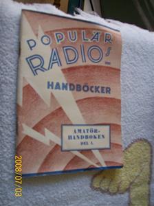 129. Populärradios Handböcker. Typ: Amatörhandboken Del 1. Av Ingenjör W Stockman Nordisk Rotogravyr Sthlm. Fotonr: 100_1243. Inlagt på webben 2014-06-05.