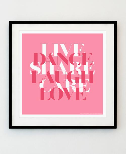 Dance Laugh Love (50x50 cm)