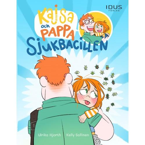 Bok - Kajsa och Pappa : Sjukbacillen