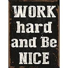 Home Decor: Work Hard And Be Nice