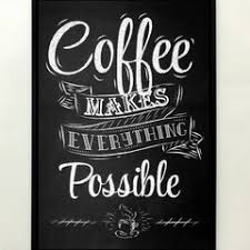 Home Decor: Coffe Makes everything Possible