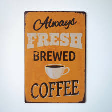 Always Fresh Brewed Coffe