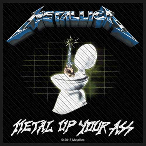 Metallica Patch: Metal Up Your Ass