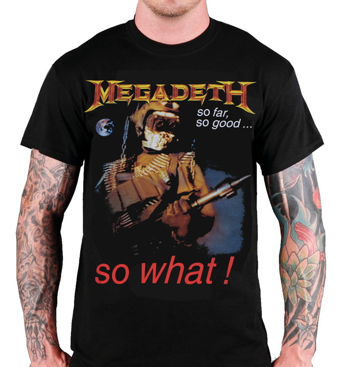 Megadeath  So far so good...so what T-shirt