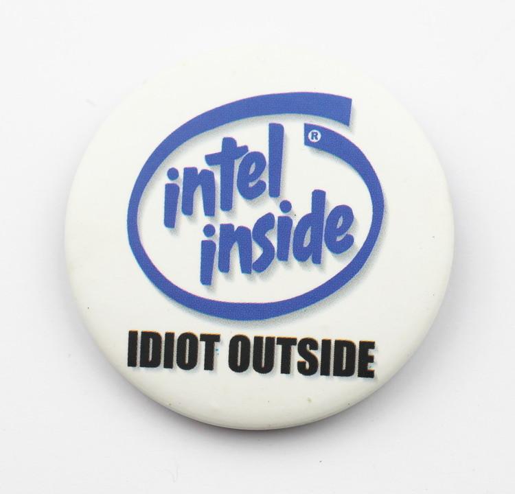 Pin Intel inside Idiot outside